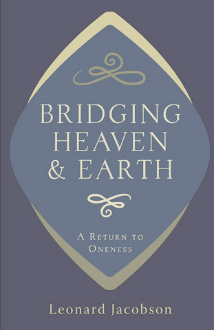 Bridging Heaven and Earth: A Return to Oneness, Revised Edition